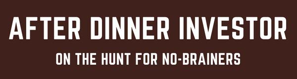 After Dinner Investor