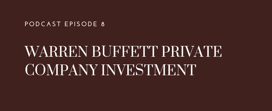 Warren Buffett Private Company Investment